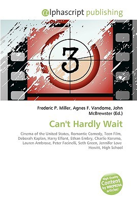 Cant Hardly Wait  by  Frederic P.  Miller