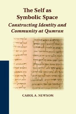 The Self as Symbolic Space: Constructing Identity and Community at Qumran  by  Carol A. Newsom