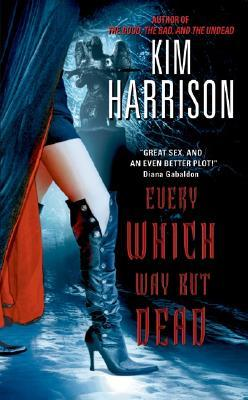 Review: Every Which Way But Dead by Kim Harrison