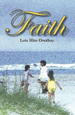 Faith  by  Lois Hite Overbay