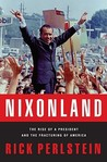 Nixonland: America's Second Civil War and the Divisive Legacy of Richard Nixon 1965-72