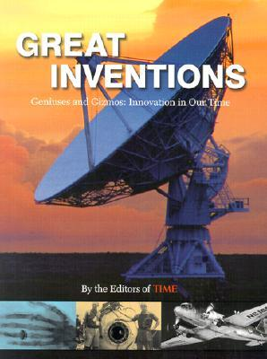 Time: Great Inventions: Geniuses And Gizmos, Innnovation In Our Time Time-Life Books