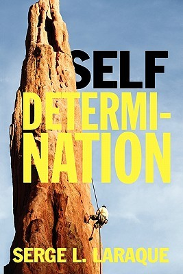 Self Determination  by  Serge L. Laraque