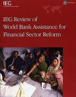 IEG Review of Bank Assistance for Financial Sector Reform World Bank Group
