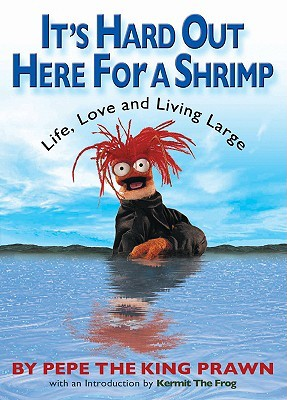 It's Hard Out Here For a Shrimp: Life, Love & Living Large (2008)