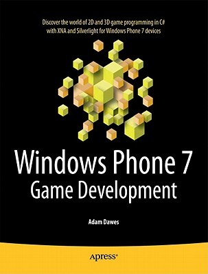 Windows Phone 7 Game Development  by  Adam Dawes