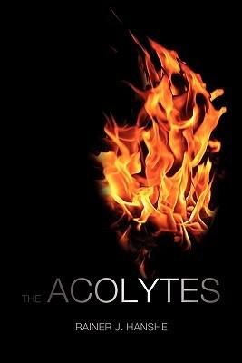 The Acolytes  by  Rainer J. Hanshe