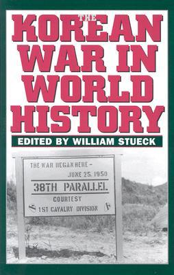 Korean War in World History  by  William Stueck