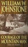 Courage of the Mountain Man (Mountain Man, #10)