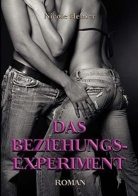 Das Beziehungs-Experiment  by  Nicole Henser