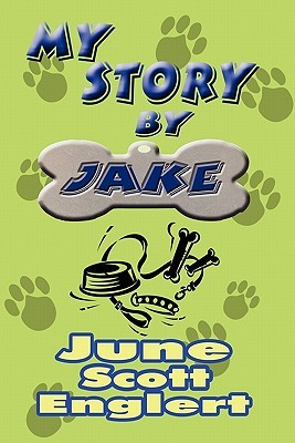 My Story  by  Jake by June Scott Englert