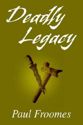 Deadly Legacy Paul Froomes