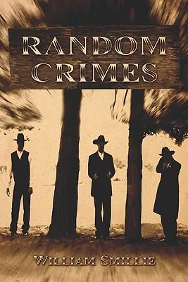 Random Crimes  by  William Smillie
