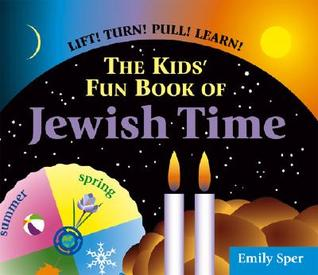 The Kids Fun Book of Jewish Time Emily Sper