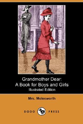 Grandmother Dear: A Book for Boys and Girls (Illustrated Edition) Mrs. Molesworth