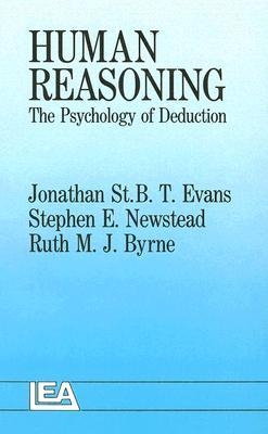 Human Reasoning: The Psychology of Deduction  by  Jonathan St.B.T. Evans