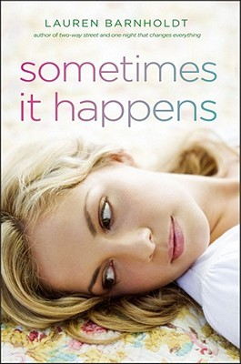 Teenage Love Quotes Goodreads : Sometimes It Happens by Lauren Barnholdt Reviews, Discussion ...