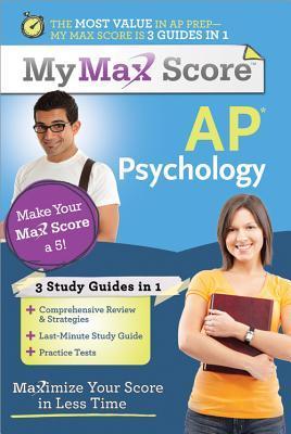 My Max Score AP Psychology: Maximize Your Score in Less Time  by  Dena Matzenbacher
