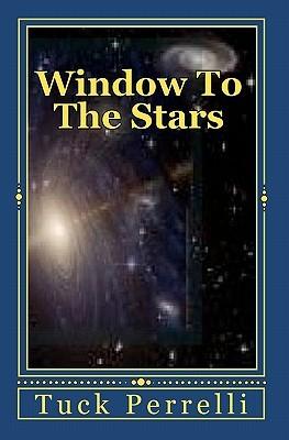 Window to the Stars: Awakening  by  Tuck Perrelli