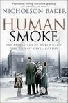 Human Smoke: The Beginnings of World War II, the End of Civilization