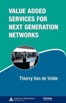 Value-Added Services for Next Generation Networks Thierry Van de Velde