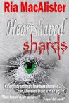 Heartshaped Shards