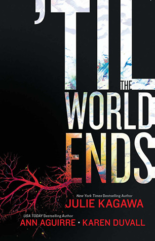 [Review] Til The World Ends by Julie Kagawa, Ann Aguirre and Karen Duval