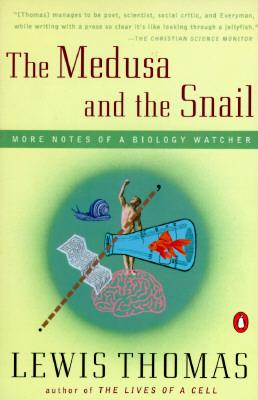 The medusa and the snail lewis thomas