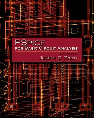 PSpice for Basic Circuit Analysis [With CDROM] Joseph G. Tront