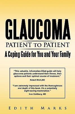 Glaucoma-Patient to Patient--A Coping Guide for You and Your Family  by  Edith Marks