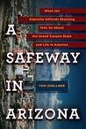 A Safeway in Arizona: What the Gabrielle Giffords Shooting Tells Us About the Grand Canyon State and Life in America