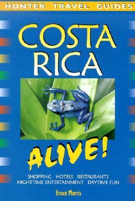 Costa Rica Alive!  by  Bruce C. Morris