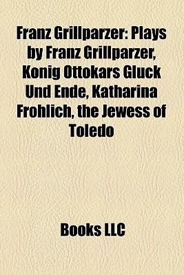 Franz Grillparzer Books LLC