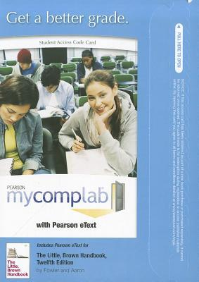 NEW MyCompLab with Pearson eText -- Standalone Access Card -- for The Little, Brown Handbook Jane E. Aaron