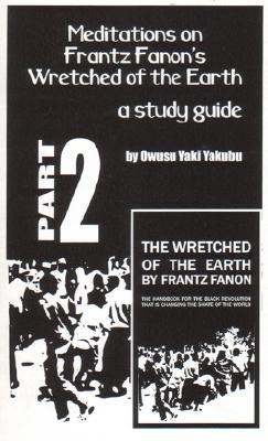 the wretched of the earth franz fanon The wretched of the earth by frantz fanon - chapter 2, spontaneity: its strength and weakness summary and analysis.