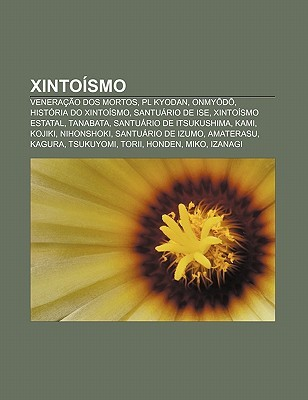 Xinto Smo: Venera O DOS Mortos, PL Kyodan, Onmy D , Hist RIA Do Xinto Smo, Santu Rio de Ise, Xinto Smo Estatal, Tanabata Source Wikipedia