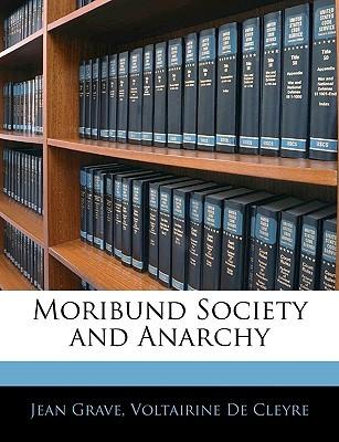 Moribund Society and Anarchy Jean Grave