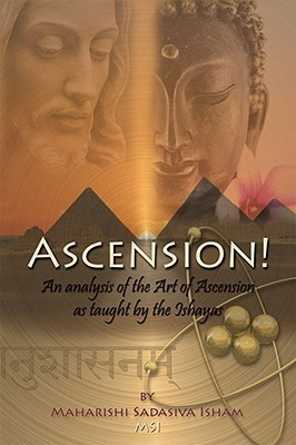Ascension! by Maharishi Sadasiva Isham