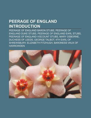 Peerage of England Introduction: Peerage of England Baron Stubs, Peerage of England Duke Stubs, Peerage of England Earl Stubs Source Wikipedia