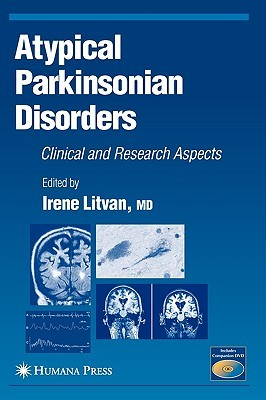 Atypical Parkinsonian Disorders: Clinical and Research Aspects Irene Litvan