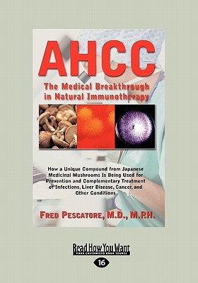 AHCC: Japans Medical Breakthrough in Natural Immunotherapy Fred Pescatore