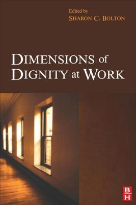 Dimensions of Dignity at Work  by  S.J.  Bolton