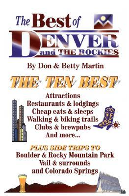 The Best of Denver and the Rockies  by  Betty Woo Martin
