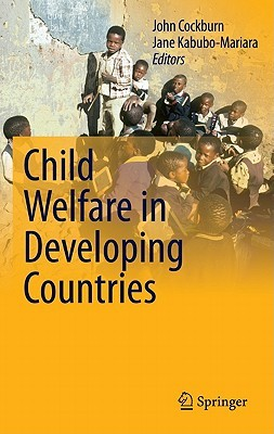 Child Welfare in Developing Countries  by  John Cockburn