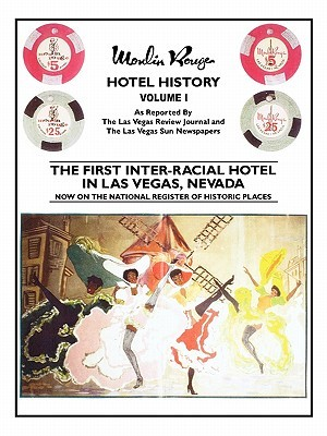 Moulin Rouge Hotel History Book  by  Richard B. Taylor