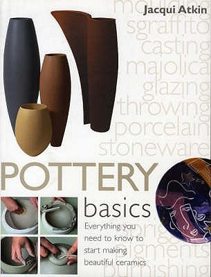 Pottery Basics  by  Jacqui Atkin