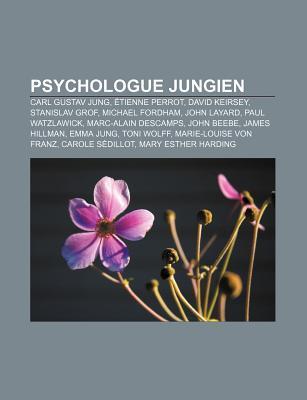 Psychologue Jungien: Carl Gustav Jung, Tienne Perrot, David Keirsey, Stanislav Grof, Michael Fordham, John Layard, Paul Watzlawick  by  Source Wikipedia