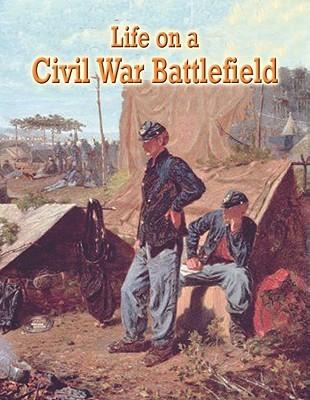Life on a Civil War battlefield  by  J. Matteson Claus