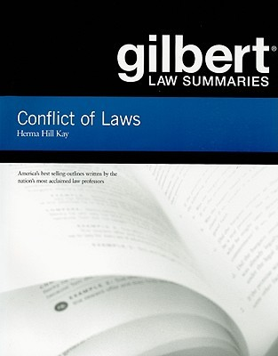 Gilbert Law Summaries: Conflict of Laws Herma Hill Kay