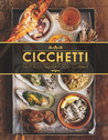 Cicchetti: Delicious Italian Food to Share